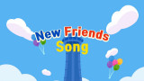 NEW FRIENDS SONG