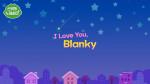 I love you, Blanky